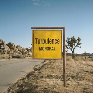 MONORAL『Turbulence』