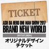 ASH DA HERO ONE MAN SHOW 2017『BRAND NEW WORLD』